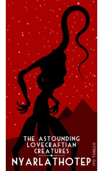 The Astounding Lovecraftian Creatures_Nyarlathotep